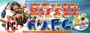 Kevin Bloody Wilson - FUPC Tour 2019
