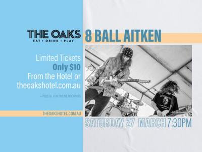 8 Ball Aitken @ The Oaks Hotel