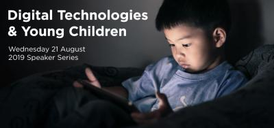 Digital Technologies & Young Children Speaker Series @ UOW Early Start Discovery Space