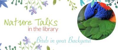 Birds in your Backyard- Nature Talks