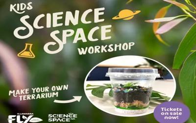 Kids Science Space Workshop @ Illawarra Fly